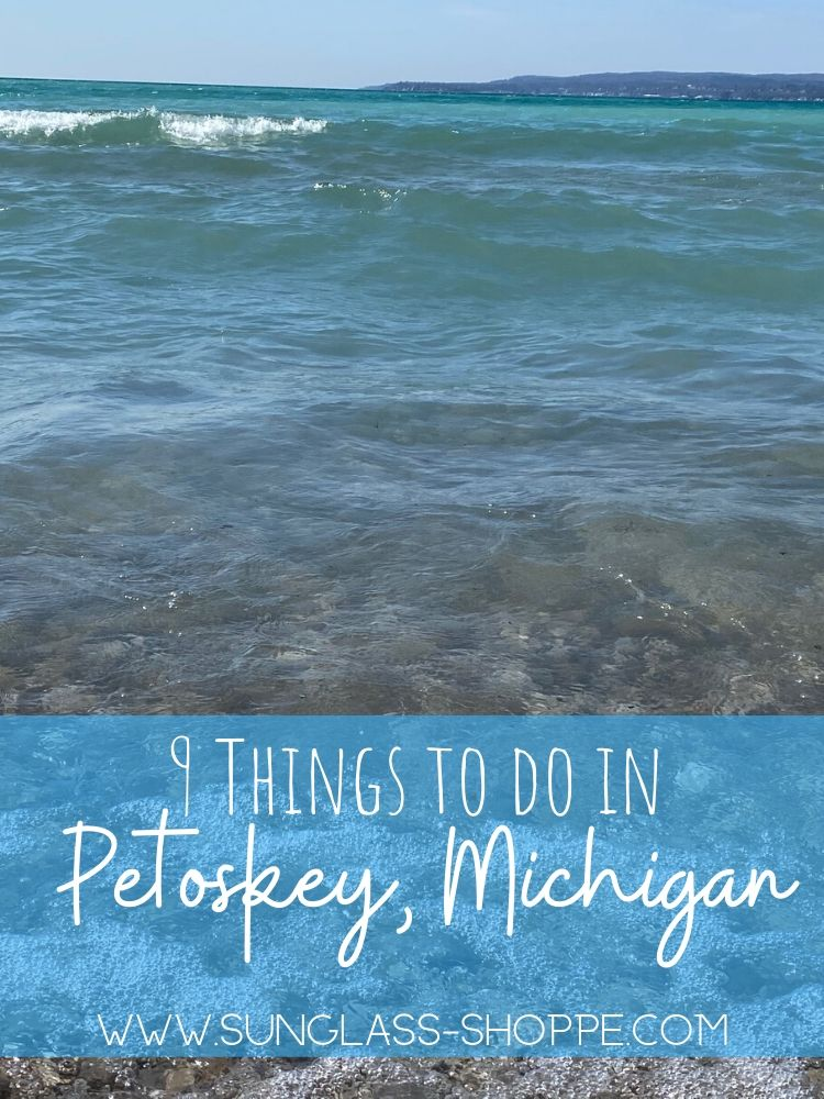 9 Things to do in Petoskey, MI from The Sunglass Shoppe in Petoskey and Traverse City, MI