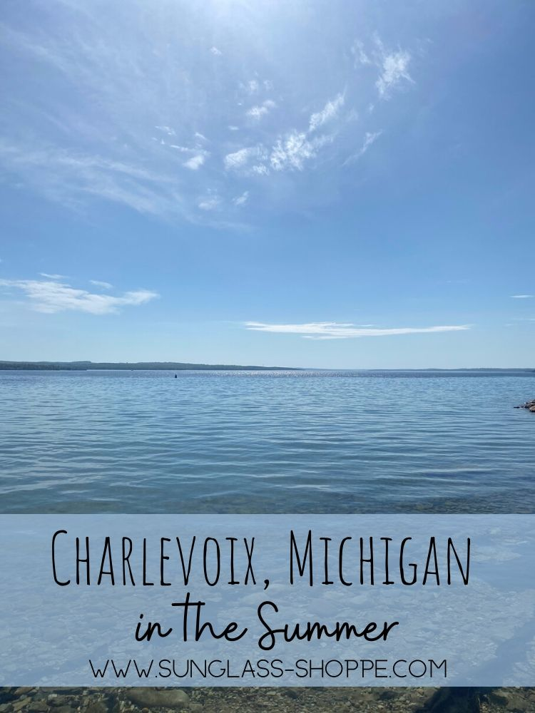 Charlevoix in the Summer from The Sunglass Shoppe in Petoskey and Traverse City, MI