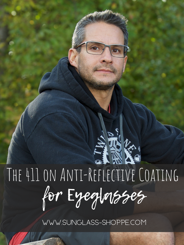 Are you wondering about anti-reflective coating and why you might need it for your eyeglasses? Here's the lowdown that might help you decide if this coating is the right choice for you.